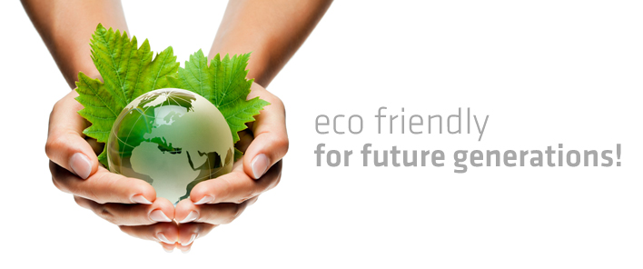 Eco friendly for future generations